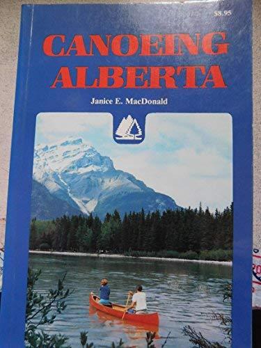 Canoeing Alberta: Janice E. MacDonald