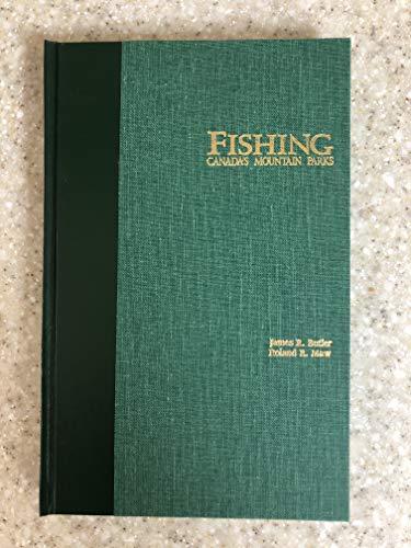 Fishing Canada's Mountain Park: Butler, James R.;