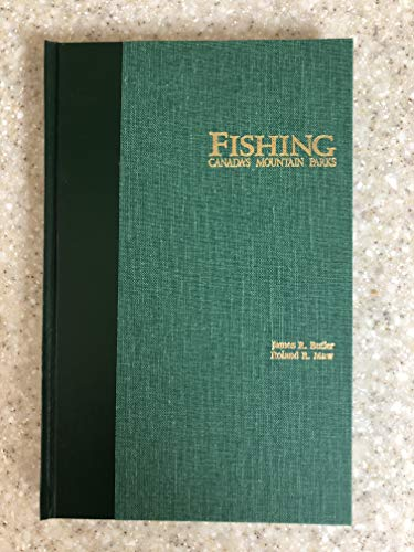 Fishing Canada's Mountain Park: Butler, James R.; Maw, Roland R.