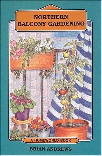 9780919433984: Northern Balcony Gardening