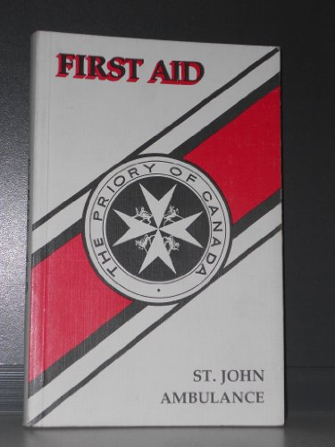 9780919434004: First Aid St. John Ambulance Third Canadian Edition 1974 Published By St. John Ambulance the Priory of Canada of the Most Venerble Order of the Hospital of St. John of Jerusalem