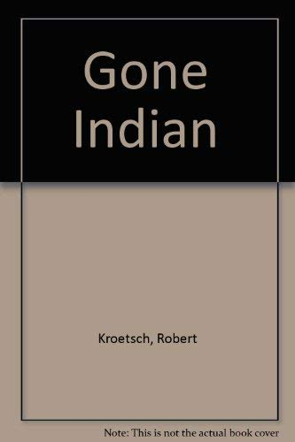 9780919441002: Gone Indian