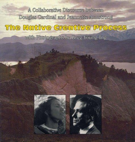 9780919441262: The Native Creative Process: A Collaborative Discourse