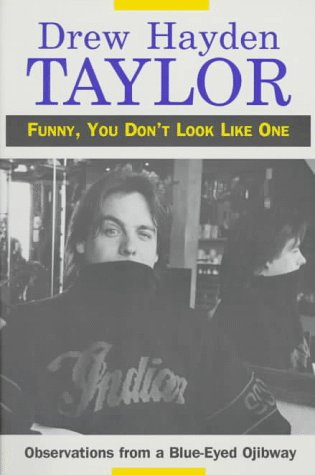 9780919441644: Funny, You Don't Look Like One: Observations from a Blue-Eyed Ojibway