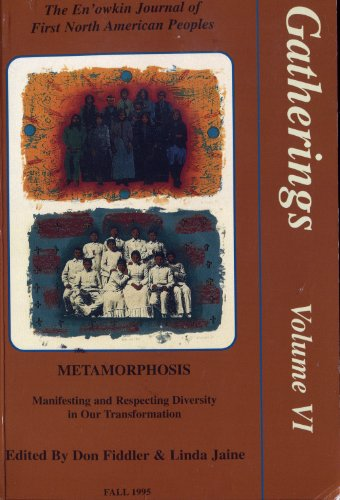 9780919441804: Gatherings VI: Metamorphosis Manifesting and Respecting Diversity in Our Transformation