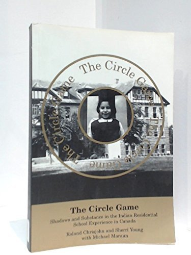 9780919441859: The Circle Game : Shadows and Substance in the Indian Residential School Experiences in Canada