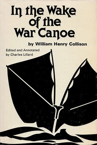 9780919462878: In the Wake of the War Canoe: A Stirring Record of Forty Years' Successful Labour, Peril and Adventure