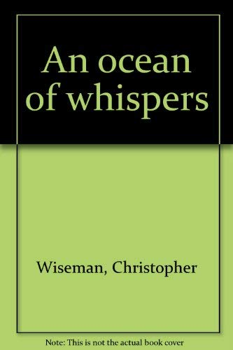 An ocean of whispers: Wiseman, Christopher