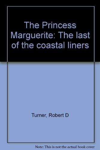 Princess Marguerite Last of the Coastal Liners: Turner, Robert D. *Author SIGNED!*