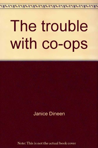 9780919476554: The trouble with co-ops