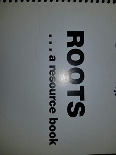 9780919478725: Roots...a resource book
