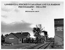 9780919487765: Lawrence A Stuckey's Canadian and U.S. Railway Photography - 1935 to 1957