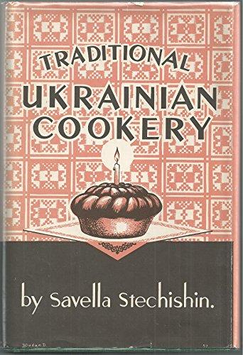 Traditional Ukrainian Cookery: Savella Stechishin