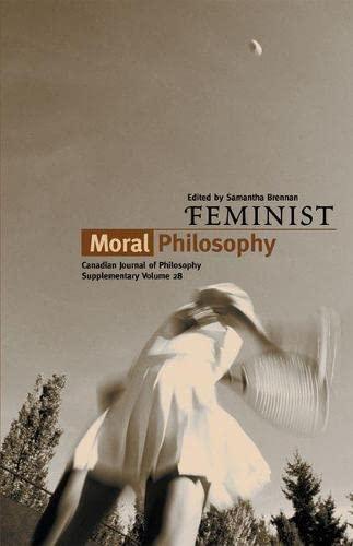 Feminist Moral Philosophy (Canadian Journal of Philosophy)