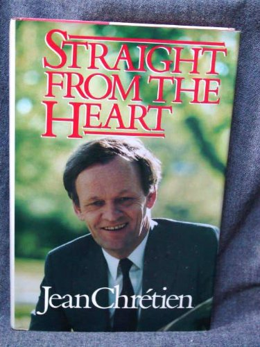 STRAIGHT FROM THE HEART: Chretien, Jean