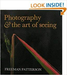 Photography & The Art of Seeing (0919493815) by Freeman Patterson
