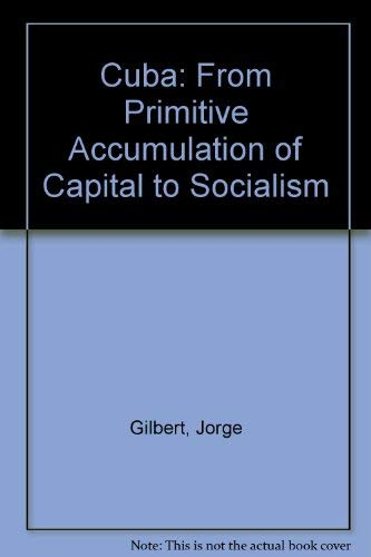 Cuba: From Primitive Accumulation of Capital to Socialism