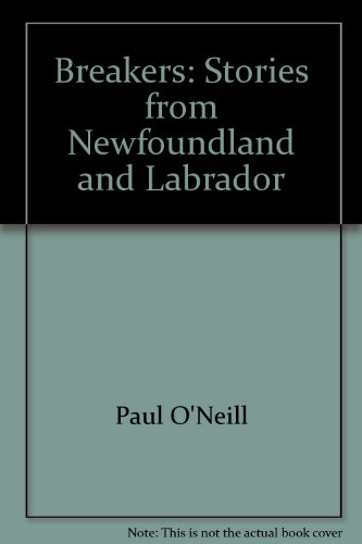 Breakers: Stories from Newfoundland and Labrador (SIGNED): O'Neill, Paul