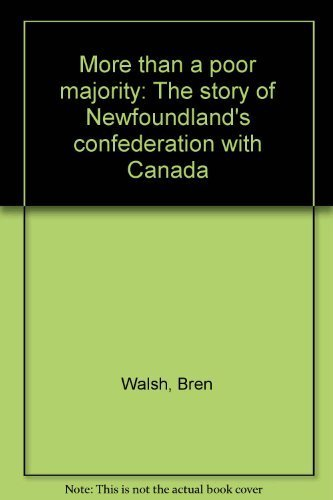 9780919519527: More than a poor majority: The story of Newfoundland's confederation with Canada