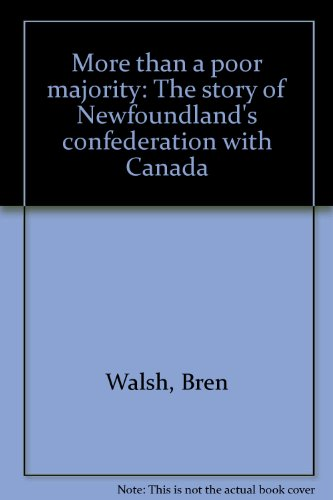 9780919519954: More than a poor majority: The story of Newfoundland's confederation with Canada