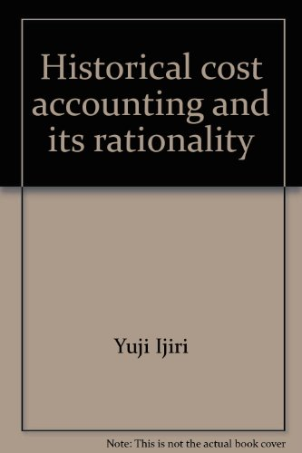 9780919521001: Historical cost accounting and its rationality
