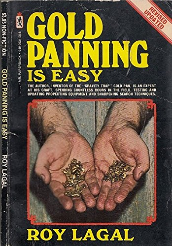 9780919531000: Gold Panning is Easy - AbeBooks - Roy Lagal: 0919531008
