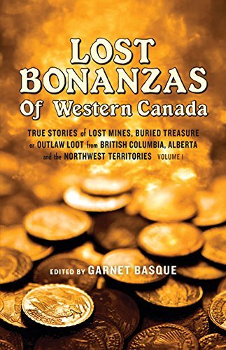 Lost Bonanzas of Western Canada: Basque, Garnet