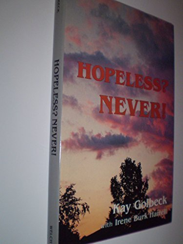 Hopeless? Never!: KAY GOLBECK WITH