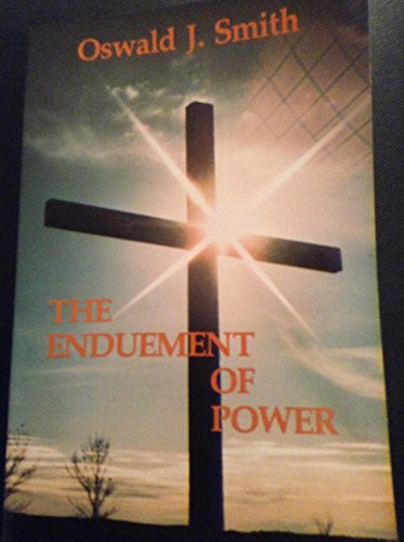 The Enduement of Power: Oswald J Smith