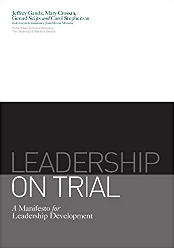9780919534506: Leadership on Trial: a manifesto for leadership development by the Richard Ivey School of Business