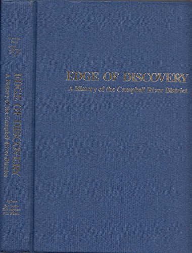 9780919537101: Edge of Discovery a History of the Cambell River District [Hardcover] by