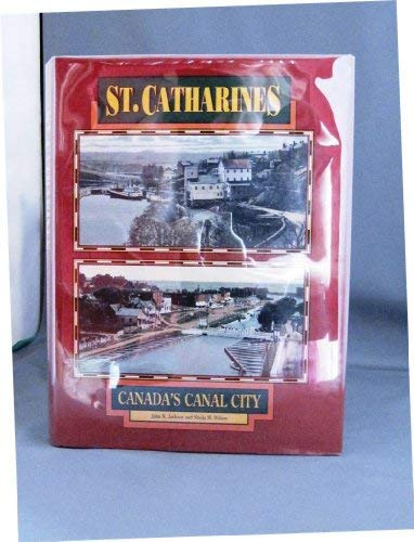 St. Catharines: Canada's Canal City