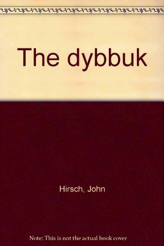 The dybbuk: John Hirsch