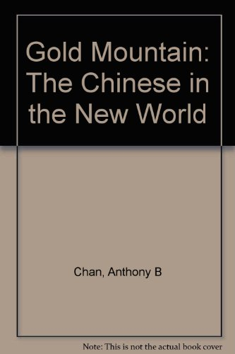 9780919573000: Gold Mountain: The Chinese in the New World