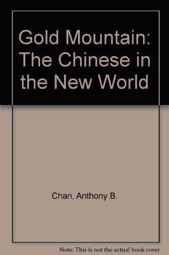 9780919573017: Gold Mountain: The Chinese in the New World