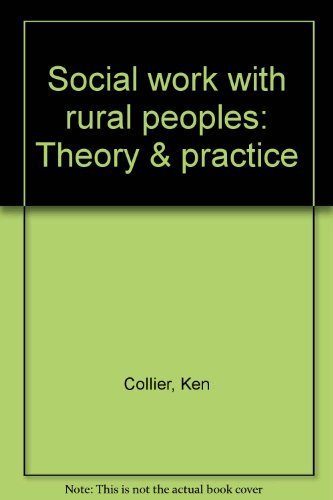 Social work with rural peoples: Theory &: Ken Collier
