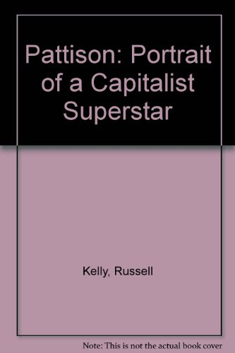 Pattison: Portrait of a Capitalist Superstar: Kelly, Russell
