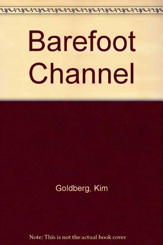 The Barefoot Channel: Community Television as a Tool for Social Change: Goldberg, Kim