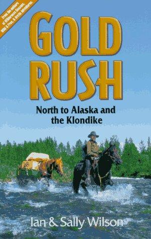 9780919574601: Gold Rush: North to Alaska and the Klondike