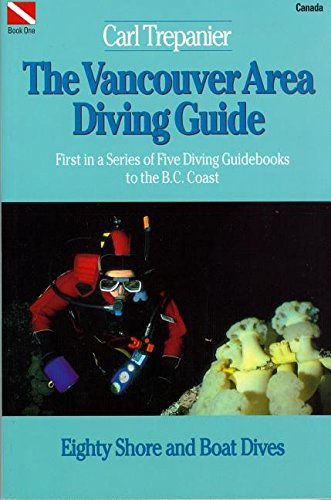 9780919574816: The Vancouver Area Diving Guide: First in a Series of Five Diving Guidebooks to the B.C. Coast