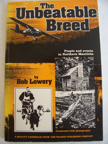 The Unbeatable Breed: Lowery, Bob