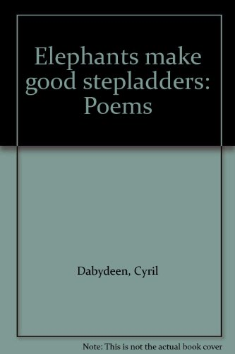 Elephants make good stepladders: Poems: Dabydeen, Cyril