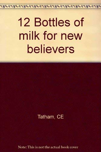 9780919586185: 12 Bottles of Milk for New Believers
