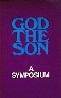God the Son: A Symposium: William MacDonald; August