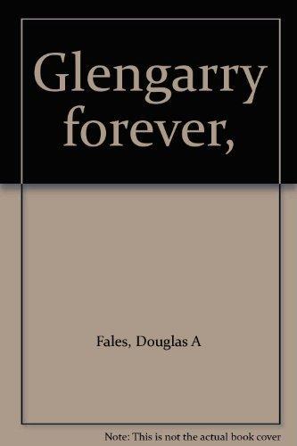 Glengarry Forever: Fales, Douglas A.