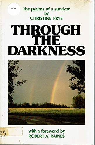 9780919599062: THROUGH THE DARKNESS the Psalms of a Survivor