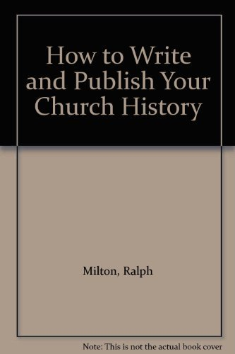 How to Write and Publish Your Church History: Ralph Milton