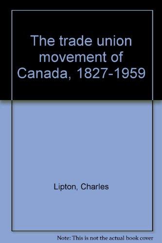 9780919600201: The trade union movement of Canada, 1827-1959
