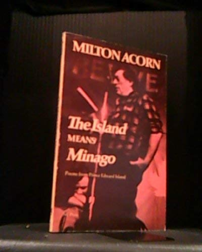 9780919600317: The Island means Minago