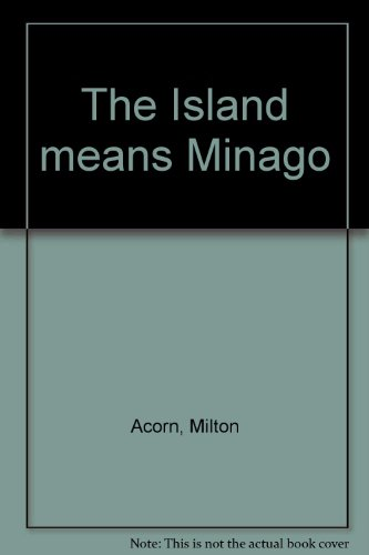 9780919600324: The Island means Minago